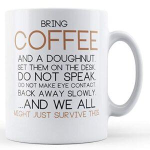Decorative Writing Bring Coffee And A Doughnut – Printed Mug