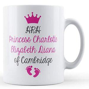 HRH Princess Charlotte – Printed Mug