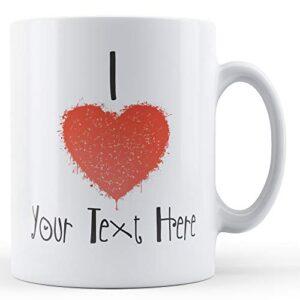 Decorative Writing I Love Your Text, Personalised – Printed Mug