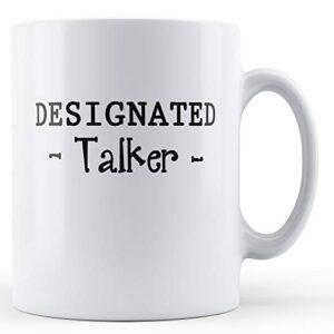 Designated Talker – Printed Mug