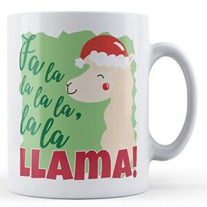 Fa La La La La, La La Llama! – Printed Mug