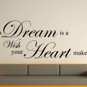 A dream is a wish your heart makes Wall Art Sticker