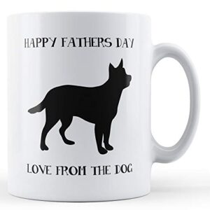 Happy Fathers Day Love From The Dog – Printed Mug