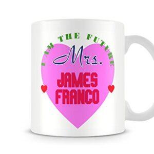 I Am The Future Mrs James Franco Mug – Printed Mug