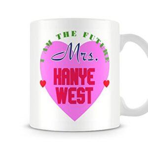 I Am The Future Mrs Kanye West Mug – Printed Mug