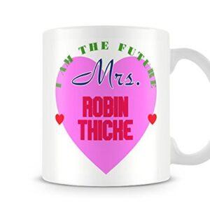 I Am The Future Mrs Robin Thicke Mug – Printed Mug