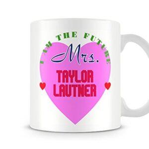 I Am The Future Mrs Taylor Lautner Mug – Printed Mug