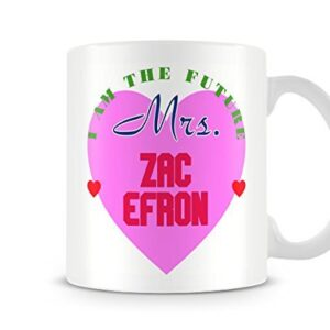 I Am The Future Mrs Zac Efron Mug – Printed Mug