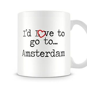 I'd Love To Go To Amsterdam Mug – Printed Mug