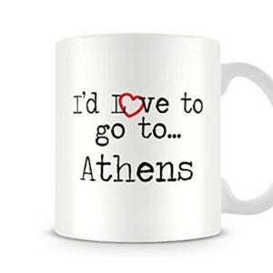 I'd Love To Go To Athens Mug – Printed Mug
