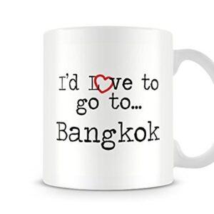 I'd Love To Go To Bangkok Mug – Printed Mug
