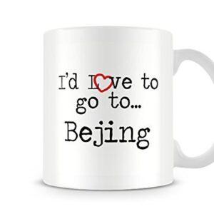 I'd Love To Go To Bejing Mug – Printed Mug