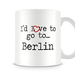 I'd Love To Go To Berlin Mug – Printed Mug