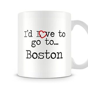 I'd Love To Go To Boston Mug – Printed Mug