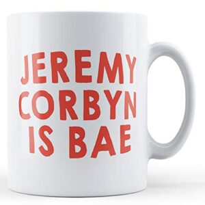 Jeremy Corbyn is Bae – Printed Mug