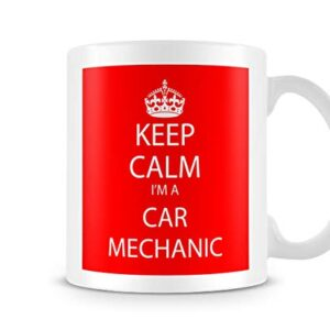 Keep Calm I'm A Car Mechanic – Printed Mug