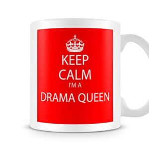 Keep Calm I'm A Drama Queen – Printed Mug