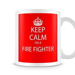 Keep Calm I'm A Fire Fighter – Printed Mug