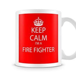Keep Calm I'm A Fire Fighter – Printed Mug