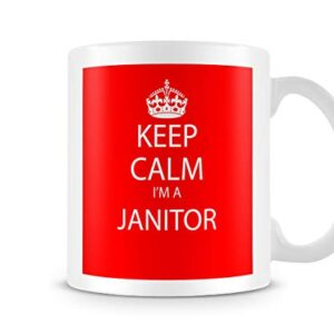 Keep Calm I'm A Janitor – Printed Mug