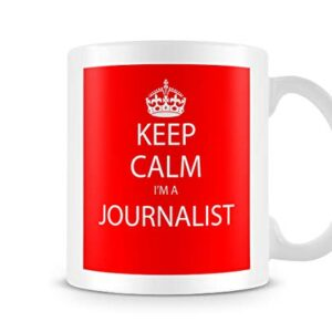 Keep Calm I'm A Journalist – Printed Mug
