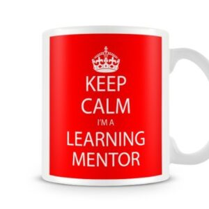 Keep Calm I'm A Learning Mentor – Printed Mug