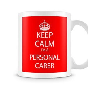 Keep Calm I'm A Personal Carer – Printed Mug
