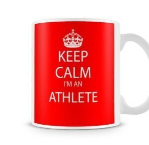 Keep Calm I'm An Athlete Worker – Printed Mug