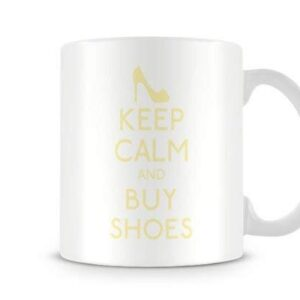 Keep Calm And Buy Shoes Mug Design 29 Colours (Beige) – Printed Mug