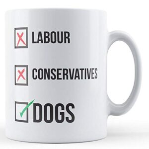 Labour, Conservatives, Dogs – Printed Mug