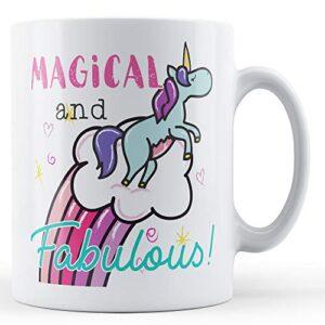 Magical And Fabulous! Unicorn – Printed Mug