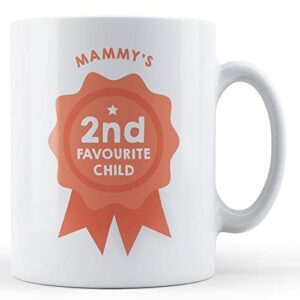 Mammy's Second Favourite Child – Printed Mug
