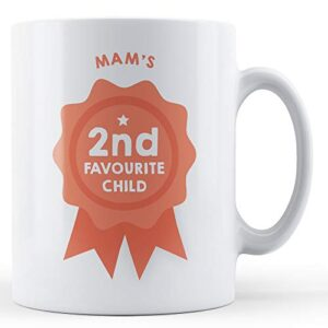 Mam's Second Favourite Child – Printed Mug