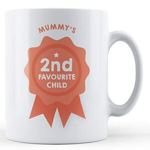 Mummy's Second Favourite Child – Printed Mug