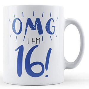 Omg I Am 16! (Blue) – Printed Mug