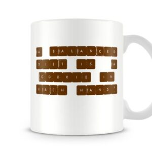 A Balanced Diet Is A Cookie In Each Hand – Printed Mug