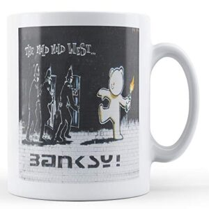 Banksy The Mild Mild West – Printed Mug