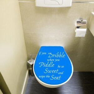 TOILET SEAT STICKER DECAL QUOTE – IF YOU DRIBBLE WHEN YOU PIDDLE WIPE SEAT IN 30 COLOURS, Approx. 21cmx22cm (White)