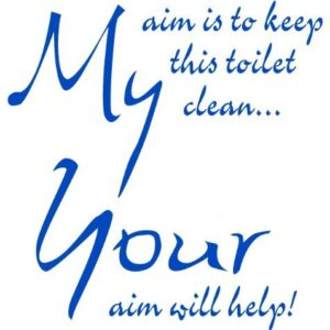TOILET SEAT STICKER DECAL QUOTE MY AIM IS TO KEEP THIS TOILET CLEAN IN 30 COLOURS 21cm x 22cm (Azure)
