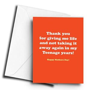 Thank You for Giving me Life & not Taking it Away in My Teenage Years! (Orange) – A5 Greetings Card