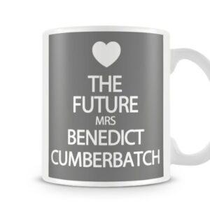 The Future Mrs Benedict Cumberbatch 7 Colours (Grey) – Printed Mug