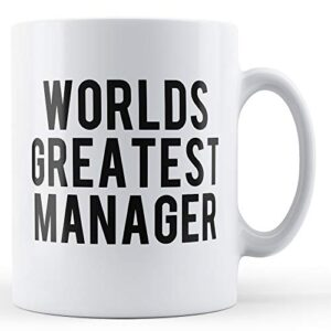 The Worlds Greatest Manager – Printed Mug