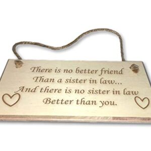 There Is No Better Friend Than A Sister In Law – Engraved wooden wall plaque/sign
