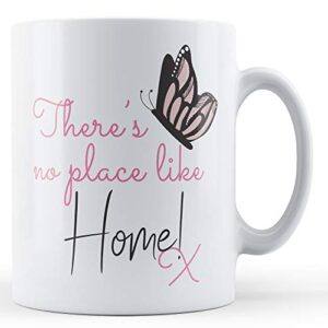There's No Place Like Home! X Butterfly – Printed Mug