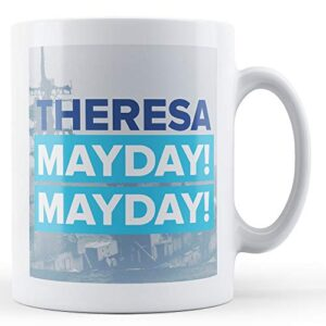 Theresa MayDay – Sinking Ship – Printed Mug