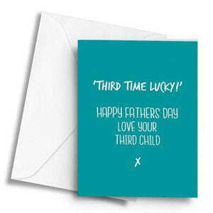 'Third time Lucky!' Happy Fathers Day Love Your Third Child x – A5 Greetings Card
