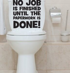 Toilet Seat Sticker;No job is finished until the Paperwork is done in 30 colours size 21 cm x 22 cm