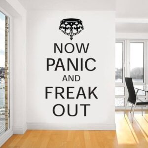 WALL ART STICKER DECAL MURAL TEXT QUOTE NOW PANIC AND FREAK OUT (KEEP CALM) 3 SIZES & 30 COLOURS (Black, Medium 40cm x 74.5cm)