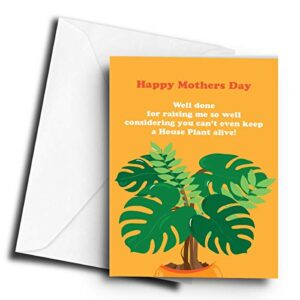 Well Done for Raising me so Well Considering You Can't Even Keep a Plant Alive! – A5 Greetings Card