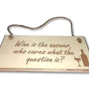 Wine Is The Answer – Engraved wooden wall plaque/sign